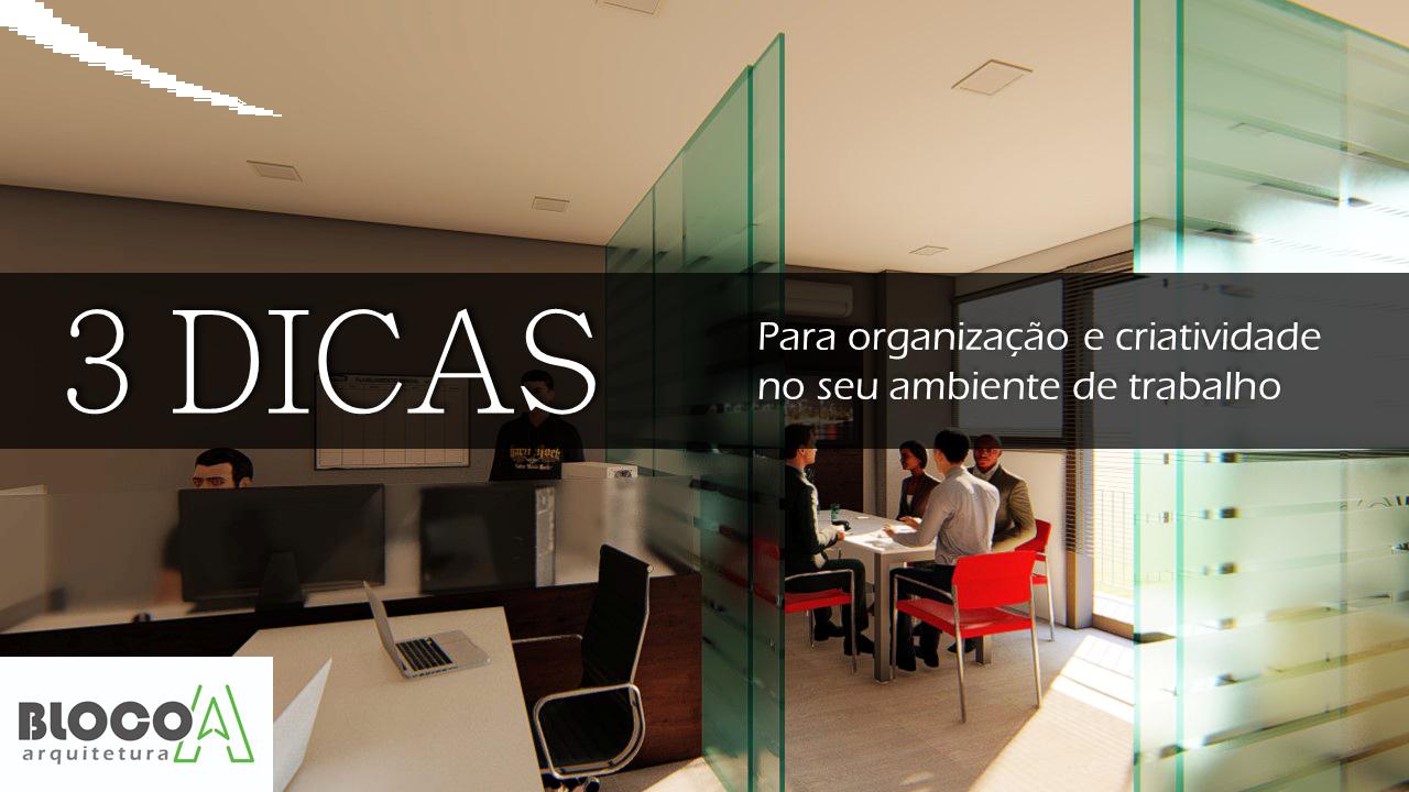3 DICAS para organização e criatividade no ambiente de trabalho
