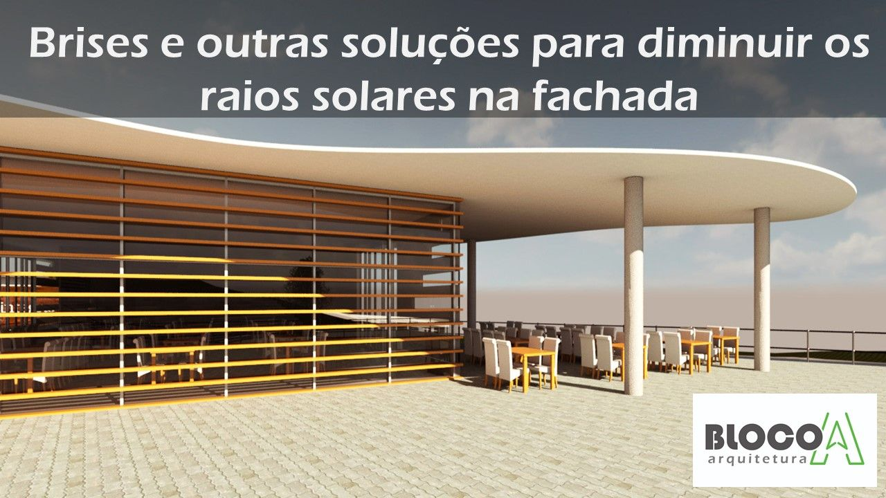 Brises e outras soluções para diminuir os raios solares na fachada